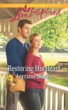 Restoring His Heart ekitaplar by Lorraine Beatty