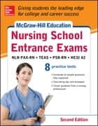McGraw-Hills Nursing School Entrance Exams 2/E ebook by Thomas Evangelist,Tamra Orr,Judy Unrein
