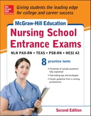 McGraw-Hill's Nursing School Entrance Exams, Second Edition - Strategies + 8 Practice Tests ebook by Thomas Evangelist,Tamra Orr,Judy Unrein