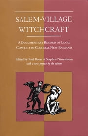 Salem-Village Witchcraft - A Documentary Record of Local Conflict in Colonial New England ebook by Paul Boyer,Stephen Nissenbaum