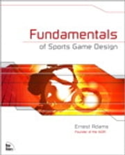 Fundamentals of Sports Game Design ebook by Ernest Adams