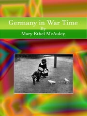 Germany in War Time ebook by Mary Ethel Mcauley