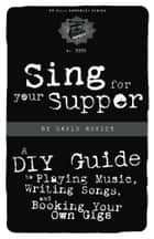Sing For Your Supper ebook by David Rovics