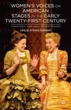 Women's Voices on American Stages in the Early Twenty-First Century ebook by L. Durham