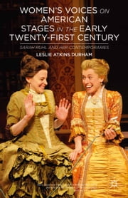 Women's Voices on American Stages in the Early Twenty-First Century - Sarah Ruhl and Her Contemporaries ebook by L. Durham