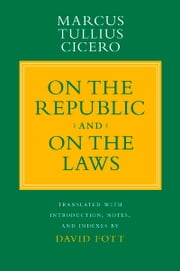 """On the Republic"" and ""On the Laws"" ebook by Marcus Tullius Cicero,David Fott"