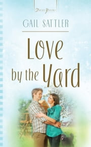 Love By The Yard ebook by Gail Sattler