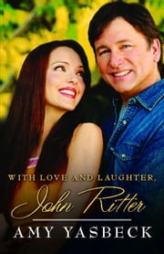 With Love and Laughter, John Ritter ebook by Amy Yasbeck
