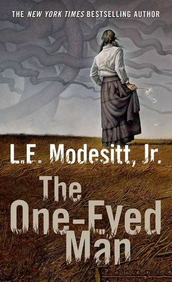 The One-Eyed Man - A Fugue, With Winds and Accompaniment ebook by L. E. Modesitt Jr.