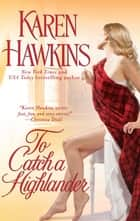 To Catch a Highlander ebook by Karen Hawkins