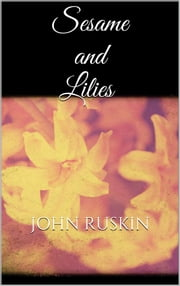 Sesame and Lilies ebook by John Ruskin