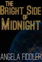 The Bright Side of Midnight ebook by Angela Fiddler