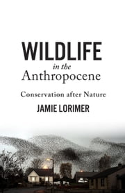 Wildlife in the Anthropocene - Conservation after Nature ebook by Jamie Lorimer