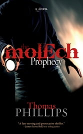 The Molech Prophecy ebook by Thomas Phillips