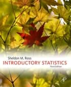 Introductory Statistics ebook by Sheldon M. Ross