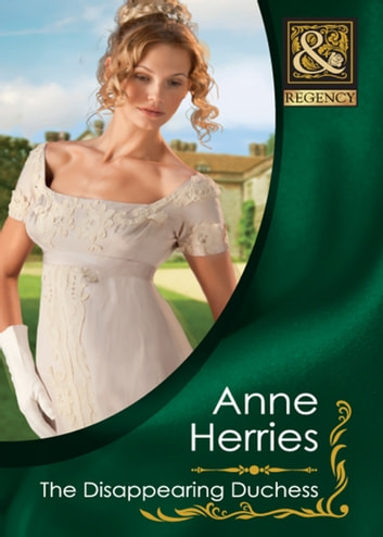 The Disappearing Duchess ebook by Anne Herries