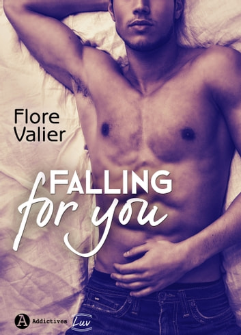 Falling for you ebook by Flore Valier