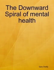 The Downward Spiral ebook by Gary Oreilly