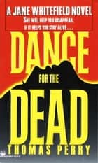 Dance for the Dead ebook by Thomas Perry