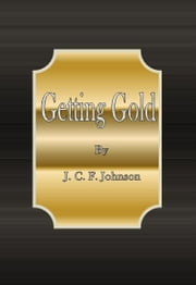 Getting Gold ebook by J. C. F. Johnson