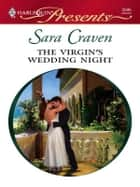 The Virgin's Wedding Night - A Marriage of Convenience Romance ekitaplar by Sara Craven