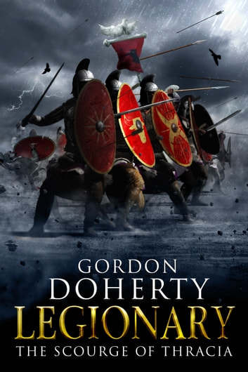 Legionary: The Scourge of Thracia (Legionary 4) ebook by Gordon Doherty