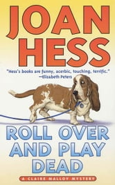 Roll Over and Play Dead - A Claire Malloy Mystery ebook by Joan Hess