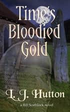 Time's Bloodied Gold ebook by L.J. Hutton