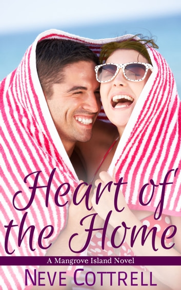 Heart of the Home ebook by Neve Cottrell