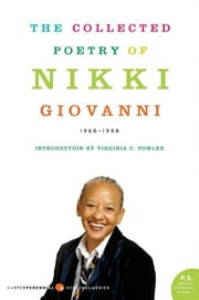 The Collected Poetry of Nikki Giovanni ebook by Nikki Giovanni