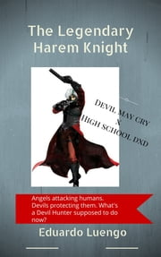 The Legendary Harem Knight ebook by Eduardo Luengo