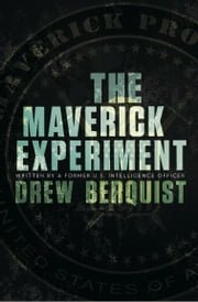 The Maverick Experiment ebook by Drew Berquist