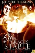 Her Grace's Stable ebook by Joely Sue Burkhart