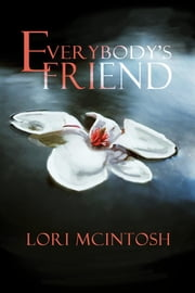 Everybody's Friend ebook by Lori McIntosh