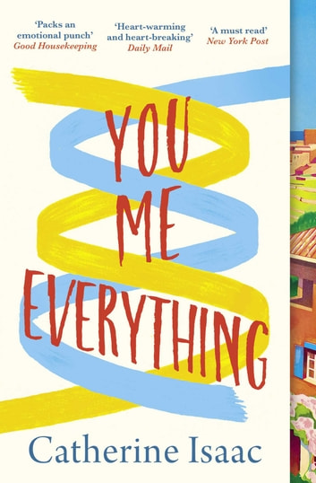 You Me Everything - A Richard & Judy Book Club selection 2018 ebook by Catherine Isaac