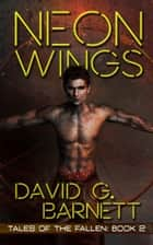 Neon Wings ebook by David G. Barnett