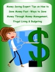 Money Saving Expert Tips: How to Save Money Fast - Money Saving Ideas for Frugality - The Best Ways to Save Money and Be Frugal