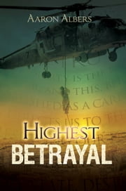 Highest Betrayal ebook by Aaron Albers