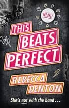 This Beats Perfect ebook by Rebecca Denton