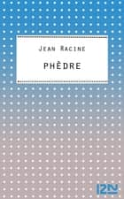 Phèdre ebook by Jacques PERRIN, Jean RACINE