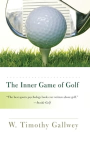 The Inner Game of Golf ebook by W. Timothy Gallwey