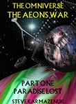 The Omniverse The Aeons War Part One Paradise Lost