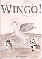 Wingo! ebook by Mordechai Lazarus