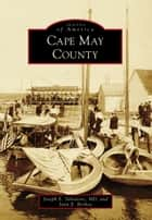 Cape May County ebook by Joseph E. Salvatore MD, Joan E. Berkey
