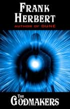 The Godmakers ebook by Frank Herbert