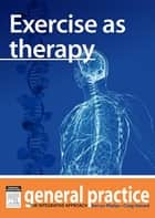 Exercise as Therapy ebook by Kerryn Phelps,Craig Hassed