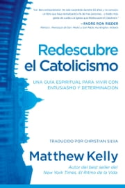 Redescubre el Catolicismo ebook by Kobo.Web.Store.Products.Fields.ContributorFieldViewModel