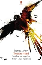 Treasure Island ebook by Bryony Lavery, Robert Louis Stevenson, Bryony Lavery