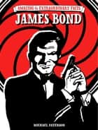 Amazing & Extraordinary Facts - James Bond ebook by Michael Paterson