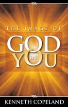 Image of God in You ebook by Kenneth Copeland